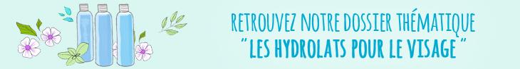 Dossier thématique : Les hydrolats pour le visage