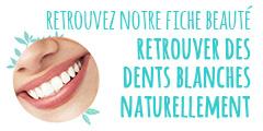 Fiche conseil beauté : Prendre soin de sa bouche et de ses dents au naturel